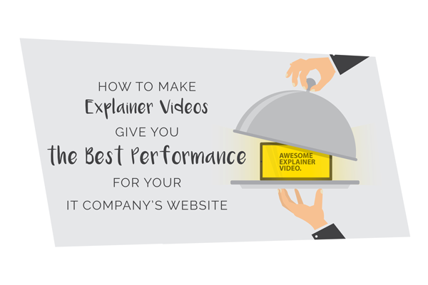 How-to-make-explainer-videoes-give-you-the-best-performance-for-your-it-company's-website