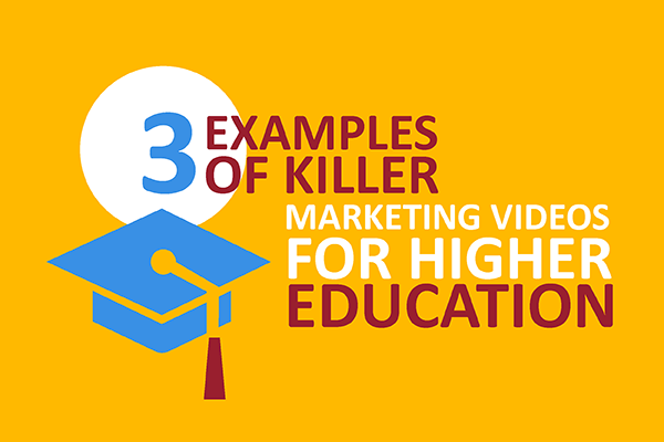 3 Examples of Killer Marketing Videos for Higher Education